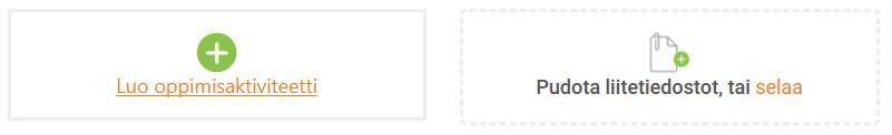 Kuvakaappaus kohdasta, jossa luodaan oppimisaktiviteetti ja lisätään tiedostoja